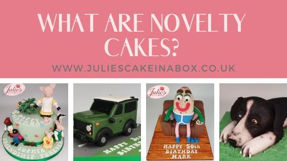 What are novelty cakes